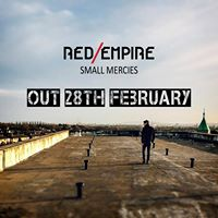 Red Empire: Small Mercies single releases 28th February