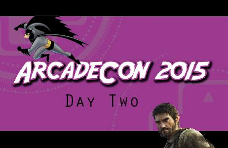 ArcadeCon Day 2 – And Now For The Main Event!