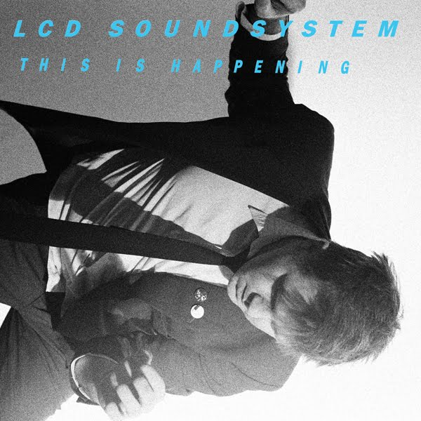 ReListen: LCD Soundsystem – This Is Happening