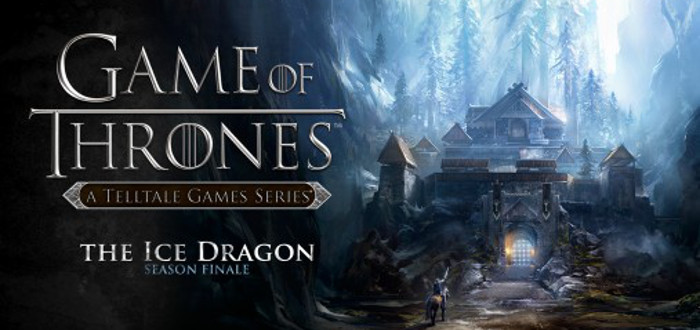 Review: Telltale's Game of Thrones, Ep. 6 – The Ice Dragon