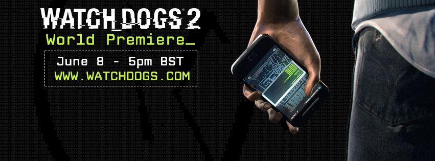 Watch Dogs 2 World Premiere Teased By Ubisoft
