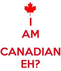 I am Canadian Eh