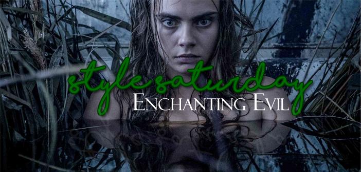 Style Saturday Enchanting Evil