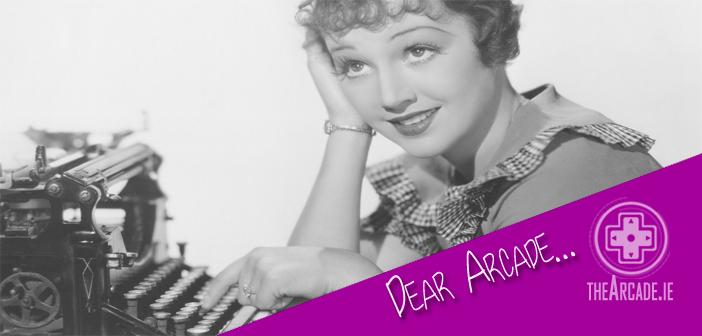 Dear Arcade Agony Aunt