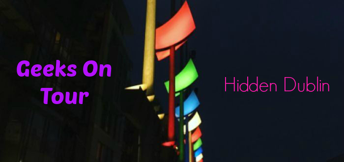 Geeks On Tour – Hidden Dublin