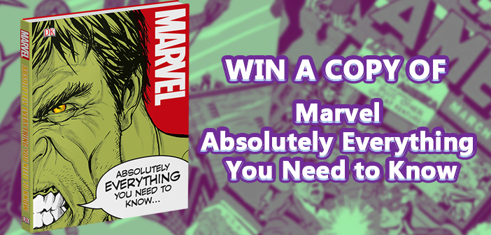 Win A Copy Of 'Marvel Absolutely Everything You Need To Know'